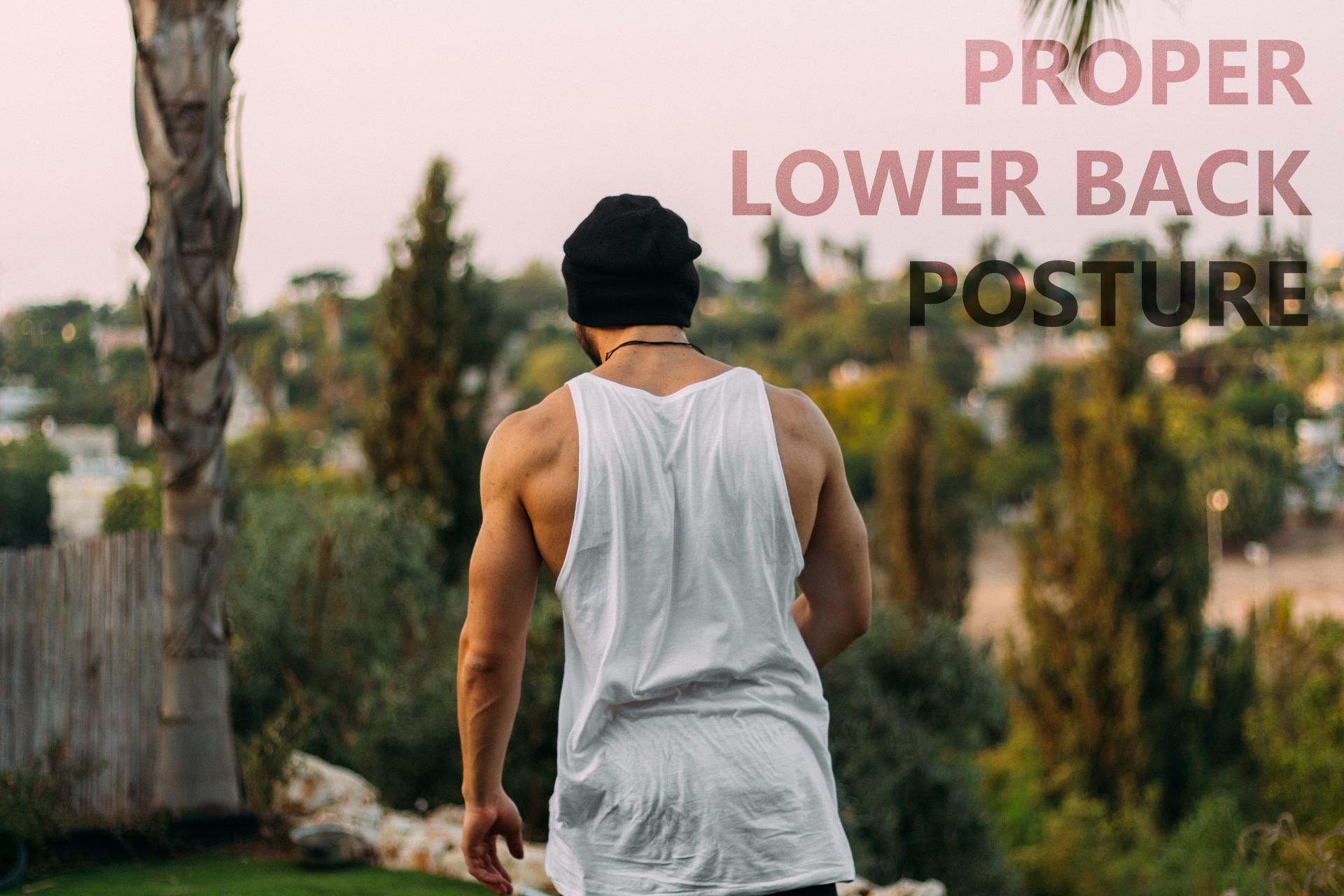 PROPER LOWER BACK POSTURE