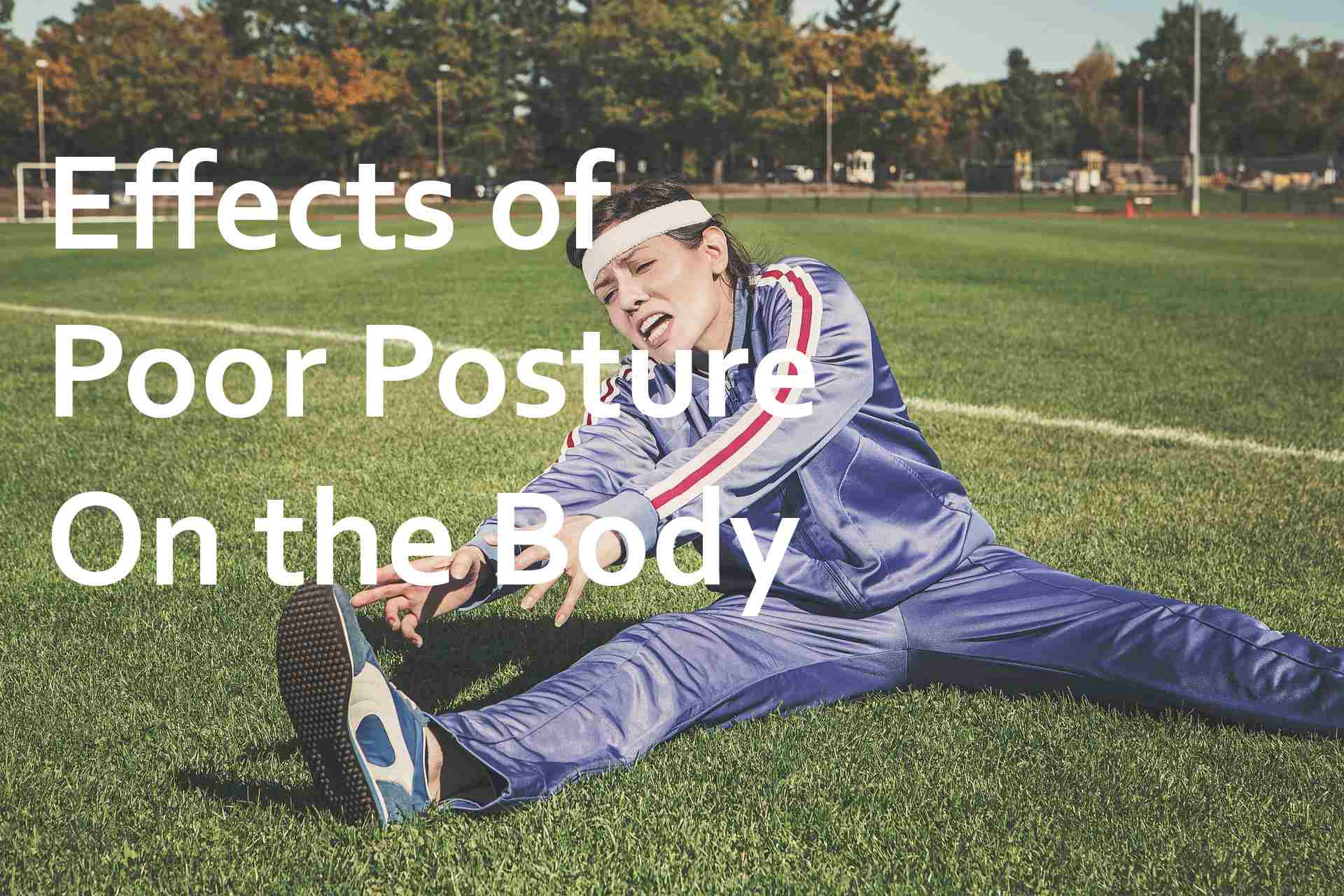 effects of poor posture on the body