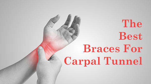 The Best Braces For Carpal Tunnel