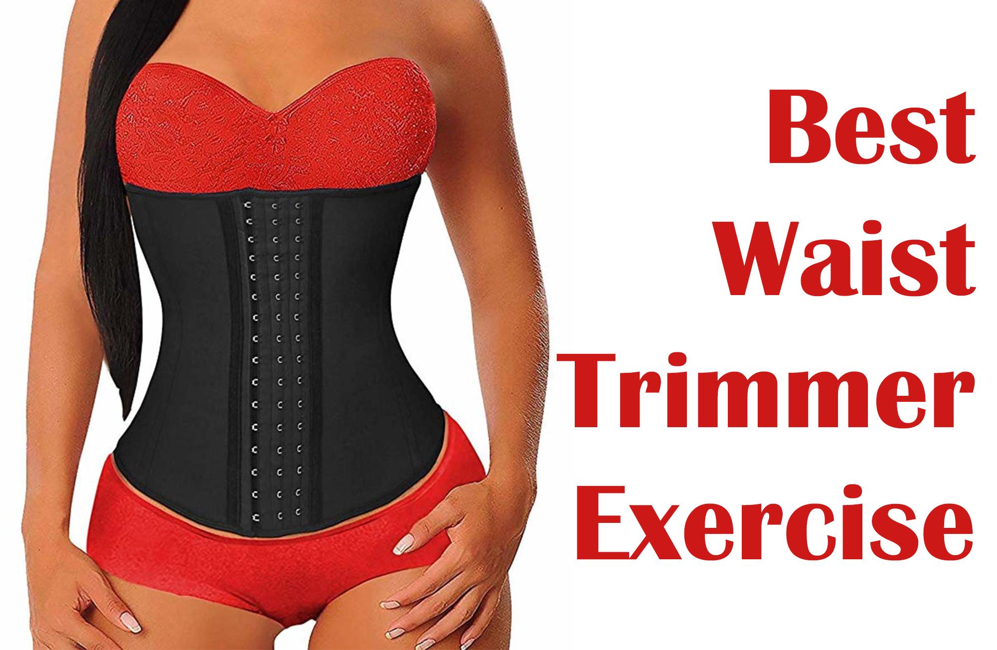 Best waist trimmer exercise